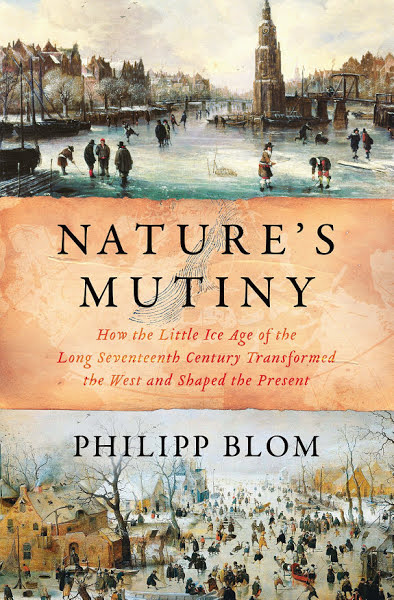 nature's mutiny, Philipp Blom, ice age