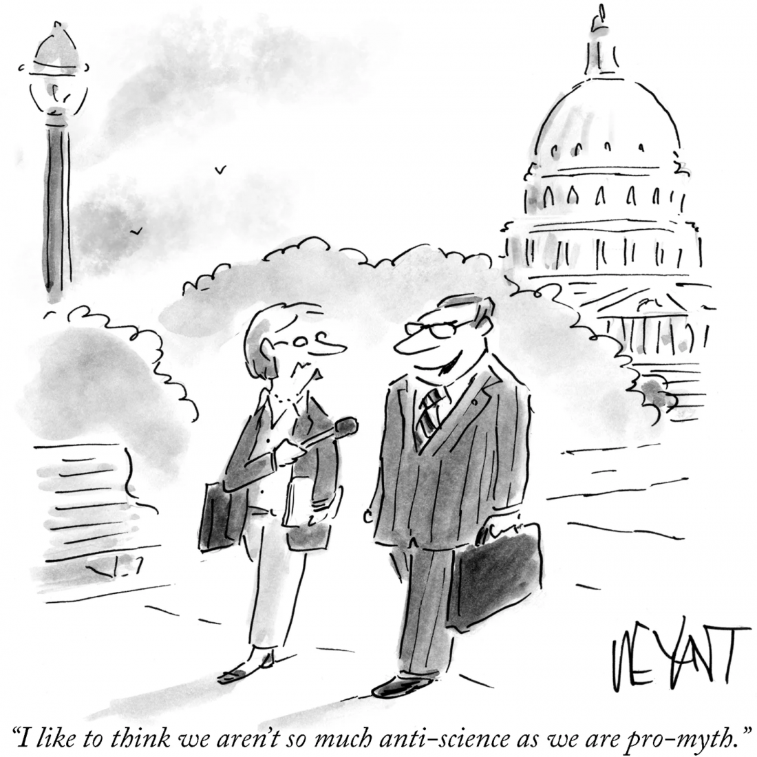 "Cartoon of politician ""I like to think we aren't so much anti-science as we are pro-myth"""